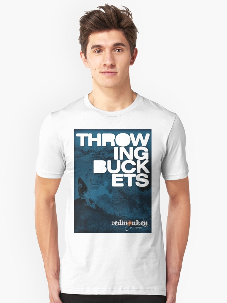 Throwing Buckets Unisex T-Shirt Front