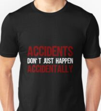 Accidents Don't Happen Accidentally (Winchester Logic) Unisex T-Shirt