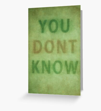 Whatever You Know... Greeting Card