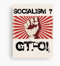 Socialism - Get the $@#! out. Canvas Print
