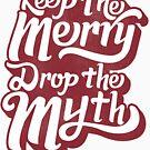 Drop the Myth by HereticWear