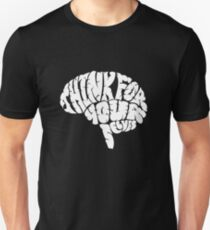 Think for yourselves Unisex T-Shirt