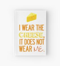 I Wear the Cheese. Hardcover Journal
