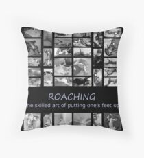 Roaching - the skilled art of putting one's feet up Throw Pillow