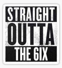 Straight Outta The 6ix - Drake Toronto Sticker