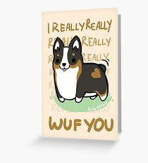 TRI Corgi Valentine -I REALLY WUF YOU- Greeting Card