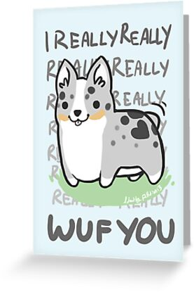 CARDIGAN Corgi Valentine  I REALLY WUF YOU  By IdentityPro