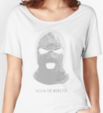 """""""Faith in THE MONSTER""""  Women's Relaxed Fit T-Shirt"""