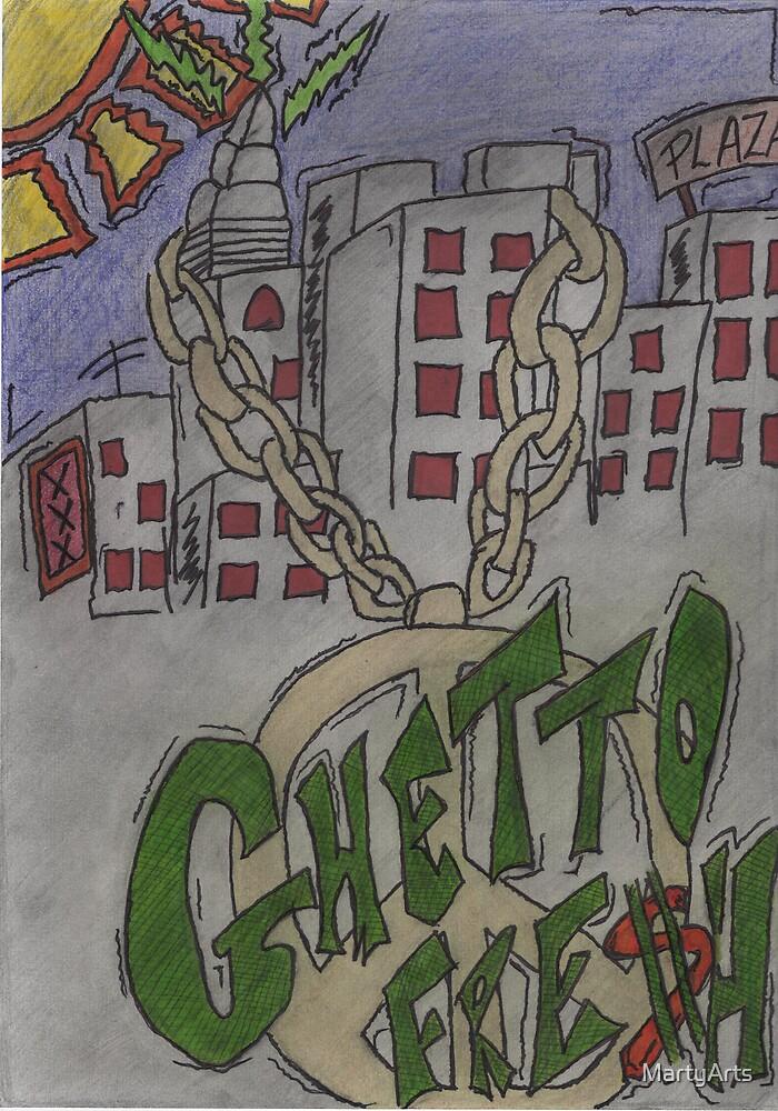 Ghetto Fresh  by MartyArts