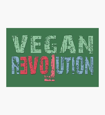 VEGAN REVOLUTION - vegan, vegetarian, animal rights, cruelty to animals Photographic Print