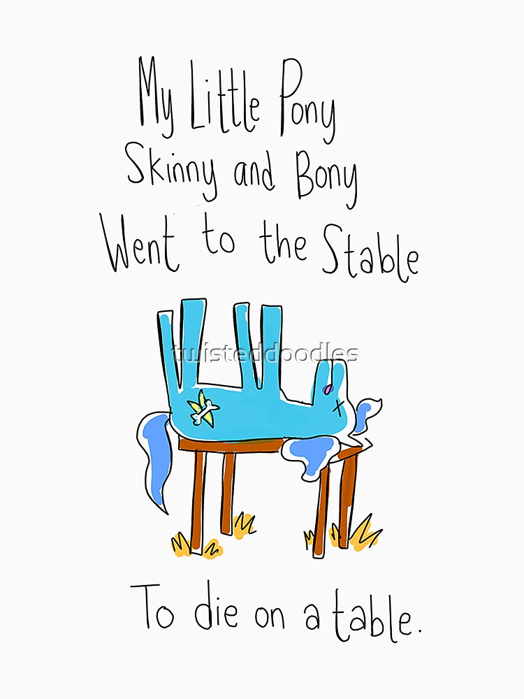 My little pony  by twisteddoodles