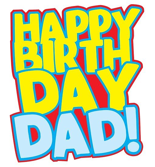 """""""Happy Birthday DAD! """" Posters By Jazzydevil"""