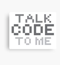 Talk code to me Canvas Print