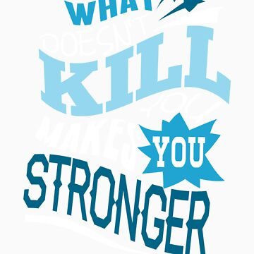Stronger- KELLY CLARKSON Lyric Shirt *BLUE* by ImEmmaR
