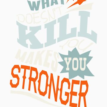 Stronger- KELLY CLARKSON Lyric Shirt *BLUE/ORANGE* by ImEmmaR