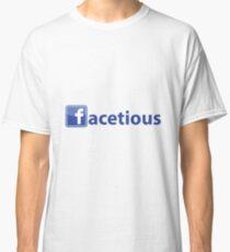 Facetious Classic T-Shirt