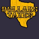 Dollars, Taxes by Placeholder Tees