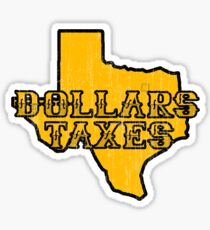 Dollars, Taxes Sticker