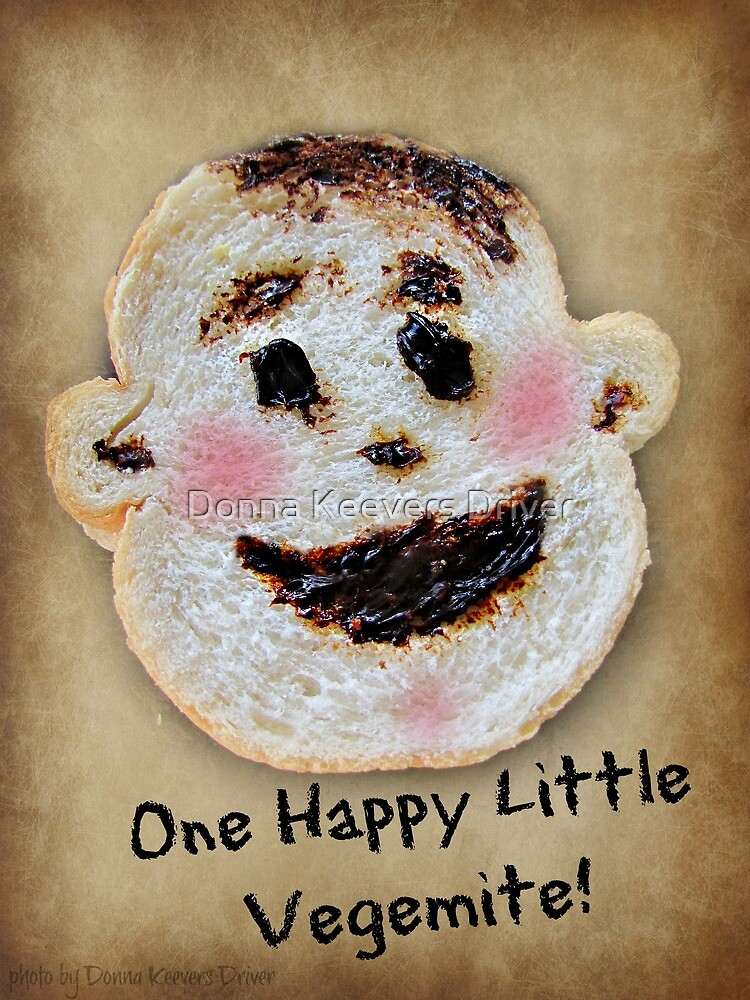 """""""One Happy Little Vegemite"""" by Donna Keevers Driver"""