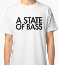 A State Of Bass (black) Classic T-Shirt