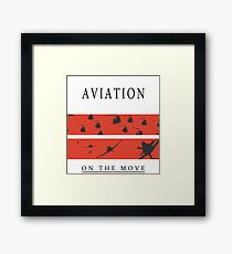 Aviation on the Move Framed Print