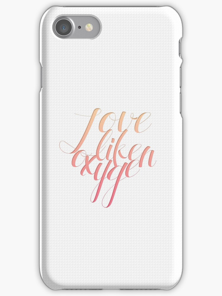 Love Like Oxygen (Phone Case) by pinkbook