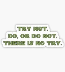 There is No Try Sticker
