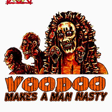 Voodoo Makes a Man Nasty! (Big Image/No Backgrd) by TheNastyMan