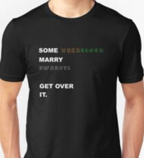 Some Wood Elves marry Dwarves T-Shirt