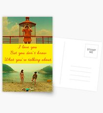 I love you but you don't know what you're talking about. Postcards
