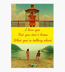 I love you but you don't know what you're talking about. Photographic Print