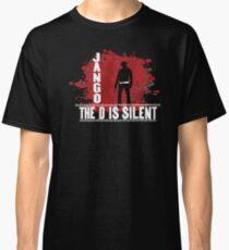 Jango the d is silent Classic T-Shirt