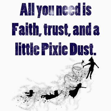 Faith, Trust, And Pixie Dust by HeatherAnn16