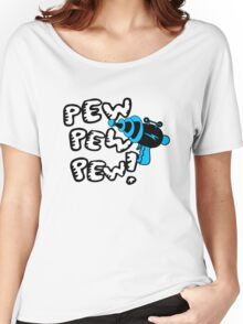 Pew pew pew! Women's Relaxed Fit T-Shirt