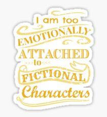 Pegatina Estoy demasiado apegado emocionalmente a los personajes de ficción