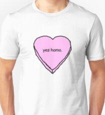 yes homo Unisex T-Shirt