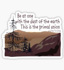 "Earth Day ""Be At One With The Dust Of The Earth..."" Sticker"