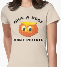 "Earth Day ""Give A Hoot Don't Pollute"" Women's Fitted T-Shirt"