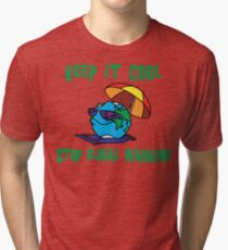 """Earth Day """"Keep It Cool - Stop Global Warming"""" Tri-blend T-Shirt"""