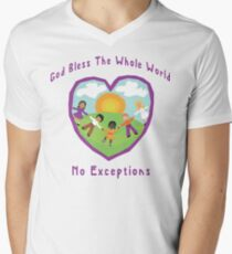 God Bless The Whole World No Exceptions Men's V-Neck T-Shirt