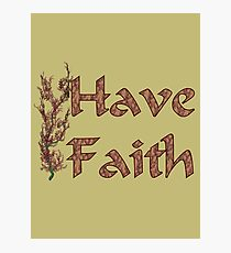Have Faith Inspirational Design Photographic Print