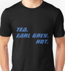 Tea. Earl Grey. Hot. T-Shirt