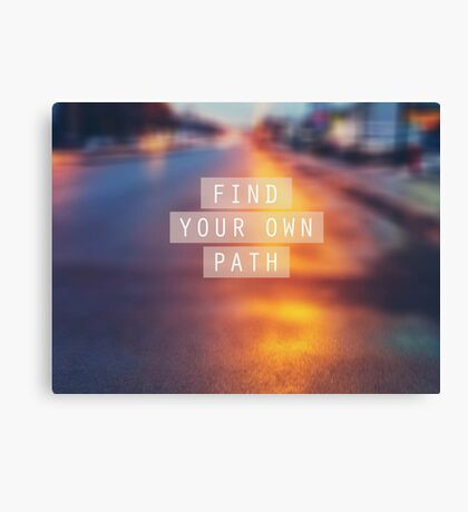 Find Your Own Path Canvas Print