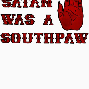 Satan Was A Southpaw by BartonKeyes