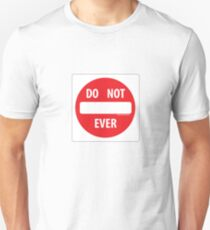 Do Not Ever Unisex T-Shirt