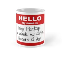 Inigo Montoya You Drank My Coffee Mug