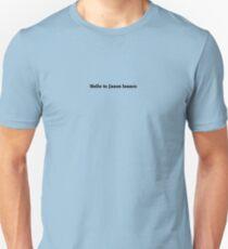 Hello To Jason Isaacs - Classic (black text) T-Shirt