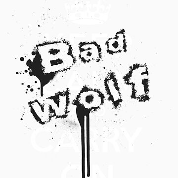 Keep Calm Bad Wolf by JazzK