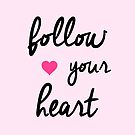Follow your heart by galegshop