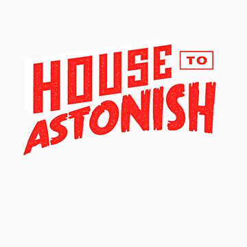 House to Astonish – Red Logo by HouseToAstonish